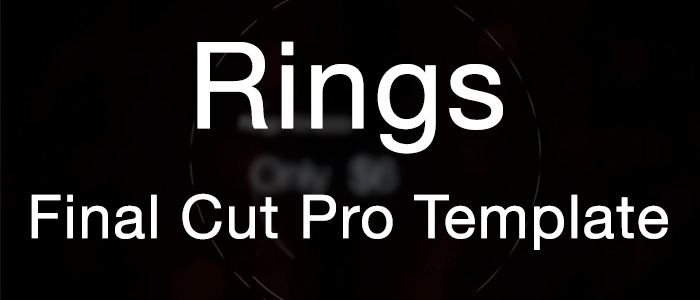 """Rings"" Professional Final Cut Pro X Template"