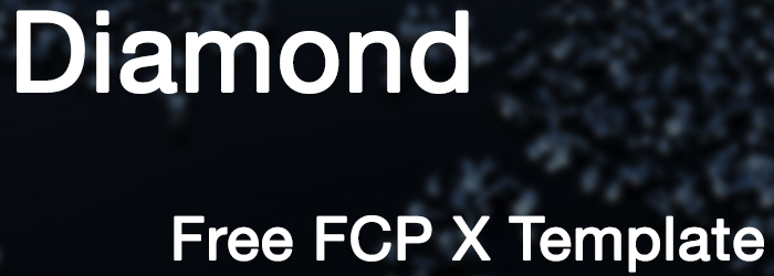 [Download] Diamond: Free FCP X Template