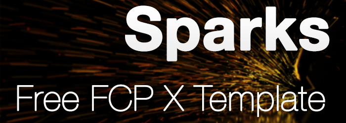 [Download] Sparks: Free Final Cut Pro X Template
